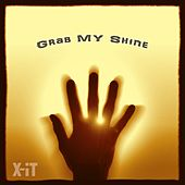 Grab My Shine by Xit