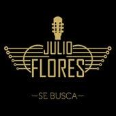 Se Busca by Julio Flores