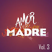 Amor de Madre, Vol. 3 by Various Artists