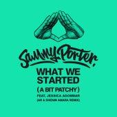 What We Started (A Bit Patchy) [AR & Shenin Amara Remix] van Sammy Porter