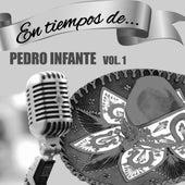 En Tiempos de Pedro Infante (Vol. 1) van Pedro Infante