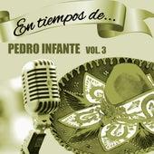 En Tiempos de Pedro Infante (Vol. 3) by Pedro Infante