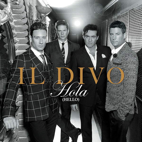 Hola single by il divo napster - Album il divo ...