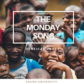 The Monday Song by Vertical Jones