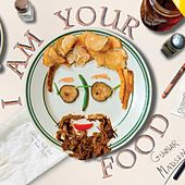 I Am Your Food by Gunnar Madsen