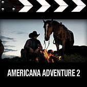 Americana Adventure 2 by Various Artists