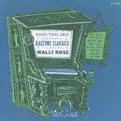 Ragtime Classics Played By Wally Rose by Wally Rose