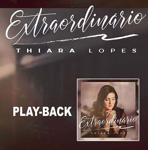 Extraordinário (Playback) de Thiara Lopes