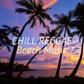 Chill Reggae Beach Music by Various Artists