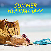 Summer Holiday Jazz by Various Artists