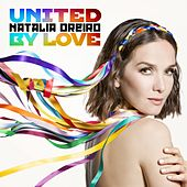 United By Love von Natalia Oreiro