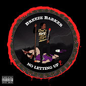 No Lettin up 2 by Breeze Barker