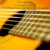 2016 Classical Guitar Pop Hits: 40 of the Biggest Singles in Acoustic Instrumental Arrangements de Chris Richter