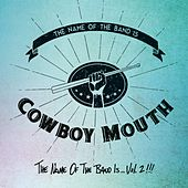 The Name of the Band Is, Vol. 2 by Cowboy Mouth