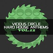 Vicious Circle: Hard House Anthems, Vol. 12 - EP by Various Artists