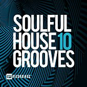 Soulful House Grooves, Vol. 10 - EP by Various Artists