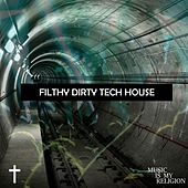 Filthy Dirty Tech House - EP de Various Artists