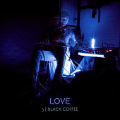 3 / Black Coffee von Love