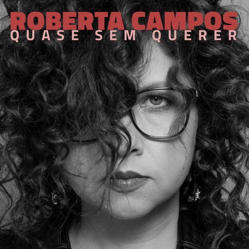 Quase Sem Querer by Roberta Campos