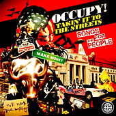 Occupy! Takin' It to the Streets - Songs for the People von Various Artists