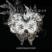 La Belle Époque de Audiomachine