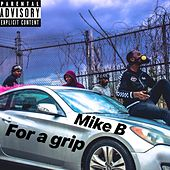 For a Grip by Mike B./Mr. Stayready
