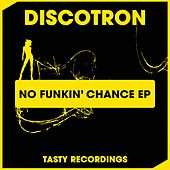 No Funkin' Chance - Single fra Discotron