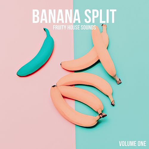 Banana Split, Vol. 1 - Fruity House Sounds by Various Artists