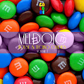 Melodic House & Techno Candies, Vol. 1 by Various Artists