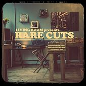 Living Room Pres. Rare Cuts van Various Artists