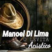 Manoel Di Lima: O Levita (Acústico) by Manoel Di Lima
