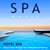 Hotel Spa Music For Spa, Massage, Yoga, Meditation and Wellness by Spa Music (1)