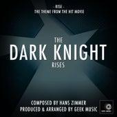 The Dark Knight Rises - Rise - Main Theme by Geek Music
