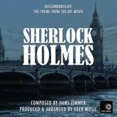 Sherlock Holmes - Discombobulate - Main Theme by Geek Music