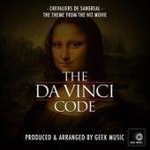 The Da Vinci Code - Chevaliers de Sangreal - Main Theme by Geek Music