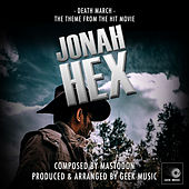 Jonah Hex - Death March - Main Theme by Geek Music