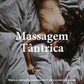 Massagem Tântrica - Musica relaxante instrumental para a energia sexual by Massage Music