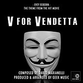 V For Vendetta - Evey Reborn - Main Theme by Geek Music