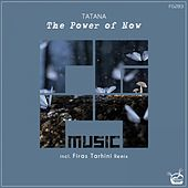 The Power Of Now von Tatana