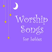 Worship Songs for Babies by Instrumental Worship Project from I'm In Records