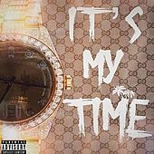 It's My Time by 1804 Yike