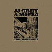 The Choice Cuts de JJ Grey & Mofro