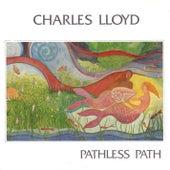 Pathless Path by Charles Lloyd