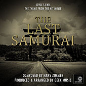 The Last Samurai - Idyll's End - Main Theme by Geek Music