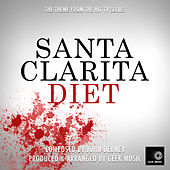 Santa Clarita Diet - Main Theme by Geek Music