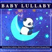 Baby Lullabies, Baby Sleep Music and Rain Sounds Sleeping Music de Baby Music Experience