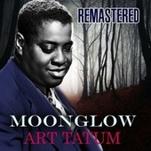 Moonglow (Remastered) by Art Tatum