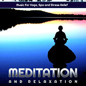 Meditation and Relaxation Music For Yoga, Spa and Stress Relief de Meditation Music