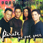 Parate Pa' Que Goce by Parada Joven