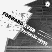 Forward Ever, Backward Never by Various Artists